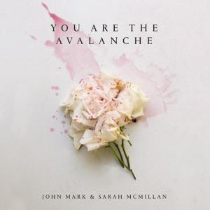 john mark mcmillan heart won't stop avalanche how he loves skeleton bones
